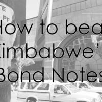 How-to-beat-Zimbabwe's-Bond-Notes